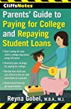 img - for CliffsNotes Parents' Guide to Paying for College and Repaying Student Loans by Reyna Gobel (2015-10-20) book / textbook / text book