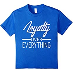 Kids Loyalty Over Everything Motivational T-shirt 10 Royal Blue