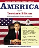 The Daily Show with Jon Stewart Presents America (The Book) Teachers Edition: A Citizens Guide to Democracy Inaction [Paperback] [2006] Tch Ed. Jon Stewart, The Writers of The Daily Show