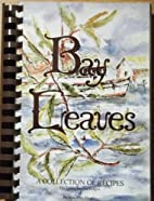 Bay Leaves: A Collection of Recipes