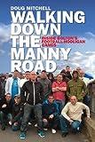 Walking Down the Manny Road: Inside Bolton's Football Hooligan Gangs (English Edition)