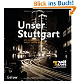 Unser Stuttgart: Die Stadt aus Sicht ihrer Bürger