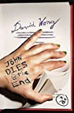img - for David Wong: John Dies at the End (Hardcover); 2009 Edition book / textbook / text book