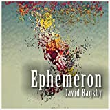 Ephemeron by David Bagsby