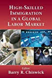 img - for High-Skilled Immigration in a Global Labor Market book / textbook / text book