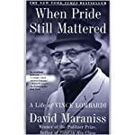 When Pride Still Mattered : A Life Of Vince Lombardi book cover