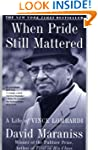 When Pride Still Mattered : A Life Of...