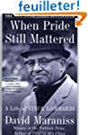 When Pride Still Mattered: A Life Of...
