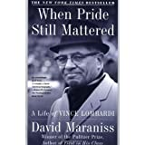 When Pride Still Mattered : A Life Of Vince Lombardi ~ David Maraniss