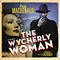 The Wycherly Woman: A Lew Archer Novel (       UNABRIDGED) by Ross Macdonald Narrated by Grover Gardner