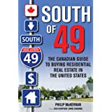 South of 49: The Canadian Guide to Buying Residential Real Estate in the United Statesby Philip McKernan