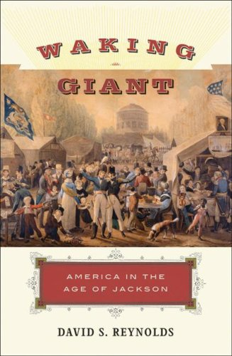 Waking Giant: America in the Age of Jackson (American History), David S. Reynolds
