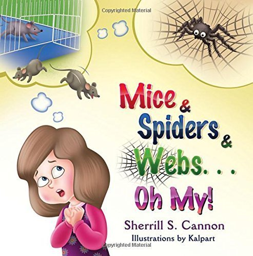 Mice & Spiders & Webs...Oh My! by Cannon, Sherrill S. (2015) Paperback