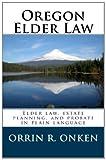 Oregon Elder Law: Elder law, estate planning, and probate in plain language