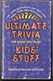 Ultimate Trivia: Kid's Stuff (0523425600) by Reeves-Stevens, Garfield