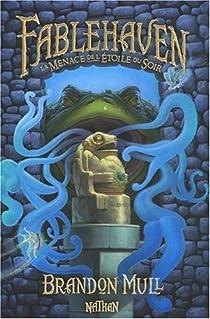 Fablehaven, tome 2 : La menace de l'Étoile du Soir  par Brandon Mull
