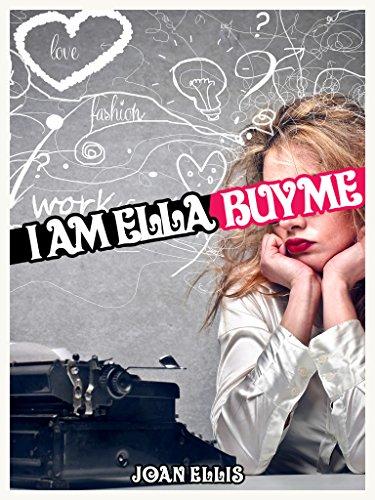 I Am Ella. Buy Me.  by Joan Ellis ebook deal