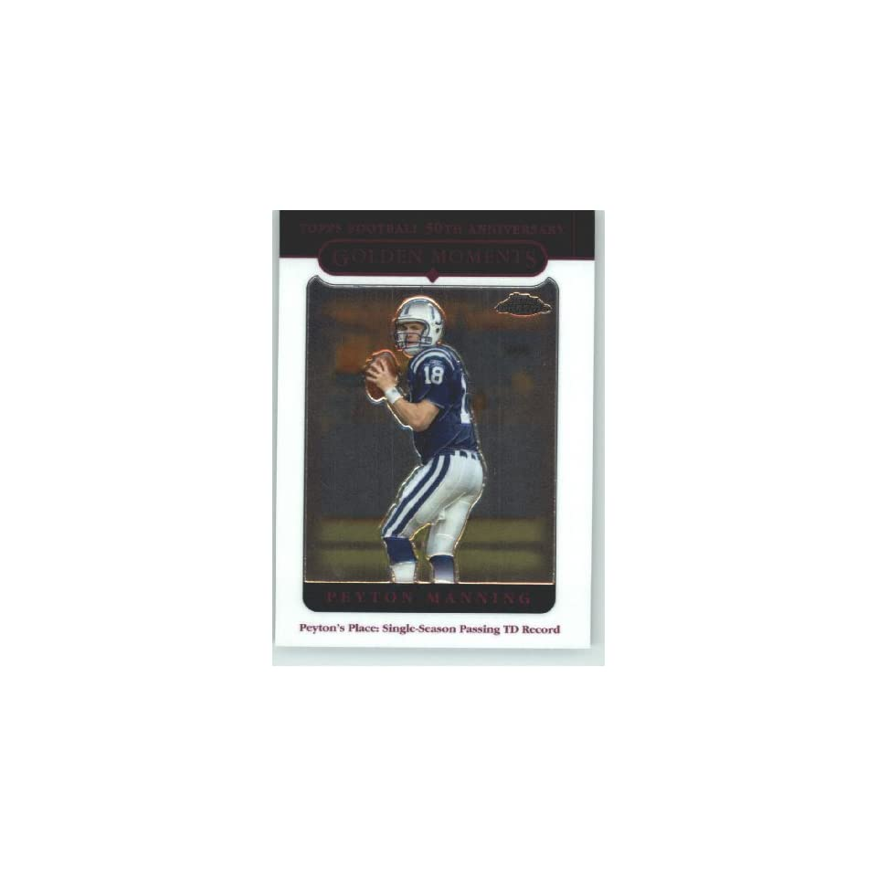 Peyton Manning GM   Golden Moments   Indianapolis Colts   2005 Topps Chrome Card # 162   NFL Trading Card in Protective Screwdown Display Case