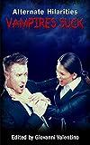 Vampires Suck (Alternate Hilarities Book 2)