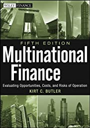Multinational Finance, + Website: Evaluating Opportunities, Costs, and Risks of Operations (Wiley Finance)
