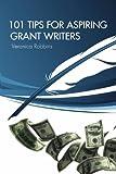 101 Tips for Aspiring Grant Writers