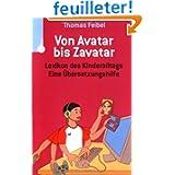 Von Avatar bis Zavatar. Lexikon des Kinderalltags. Eine Übersetzungshilfe