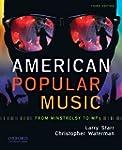 American Popular Music: From Minstrel...