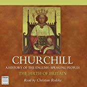 The Birth of Britain: A History of the English Speaking Peoples, Volume I | [Winston Churchill]