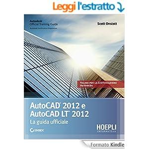 Autocad 2012. La guida ufficiale: La guida ufficiale (Applicativi)