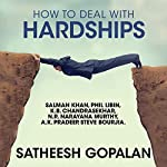 How to Deal with Hardships | Satheesh Gopalan