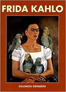 Frida Kahlo: Salomon Grimberg: 9781572153233: Amazon.com
