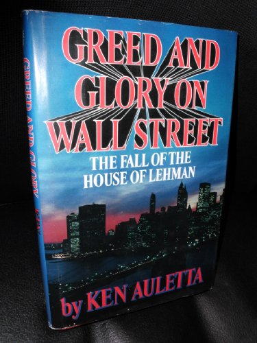 Greed and Glory on Wall Street: The Fall of the House of Lehman (G K Hall Large Print Book Series), Auletta, Ken
