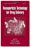 Nanoparticle Technology for Drug Delivery (Drugs and the Pharmaceutical Sciences)