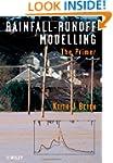 Rainfall - Runoff Modelling: The Primer