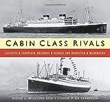 img - for Cabin Class Rivals: Lafayette & Champlain, Britannic & Georgic and Manhattan & Washington book / textbook / text book