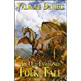 An Old-Fashioned Folk Taleby Valmore Daniels