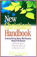 New Christian&#39;s Handbook Everything New Believers Need To Know