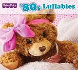 echange, troc Fisher-Price - 80s Lullabies