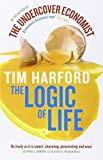 img - for The Logic of Life. Tim Harford by Harford, Tim (2009) Paperback book / textbook / text book
