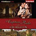 To Capture a Rake: The Seduction Series, Book 2 Audiobook by Lori Brighton Narrated by Fiona Underwood