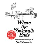 Where the Sidewalk Ends: Poems and Drawings ~ Shel Silverstein