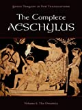 Image of The Complete Aeschylus: Volume I: The Oresteia: 1 (Greek Tragedy in New Translations)