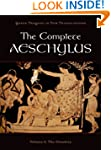 The Complete Aeschylus: Volume I: The...