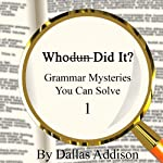Whodun Did It? Grammar Mysteries You Can Solve | Dallas Addison