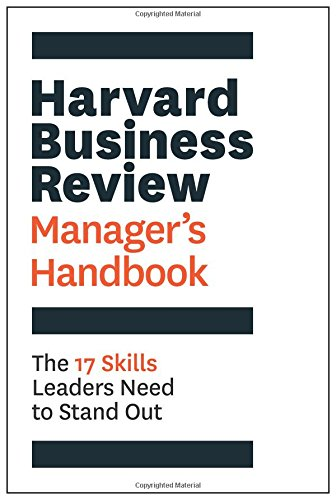 The Harvard Business Review Manager's Handbook: The 17 Skills Leaders Need to Stand Out