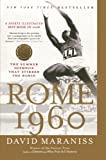 Rome 1960: The Summer Olympics That Stirred the World (1416534083) by Maraniss, David