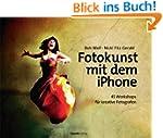 Fotokunst mit dem iPhone: 45 Workshop...