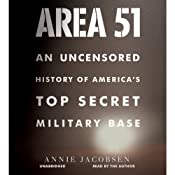 Area 51: An Uncensored History of America's Top Secret Military Base | [Annie Jacobsen]