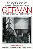 Study Guide for German: A Structural Approach, 4th Edition (0393954676) by Lohnes, Walter F. W.