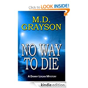 KND Kindle Free Book Alert for February 25: Hundreds of brand new Freebies added to Our Free Titles Listing plus … M.D. Grayson's No Way to Die  (Today's Sponsor – $2.99)